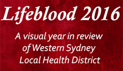 Lifeblood 2016 - A visual year in the life of Western Sydney Local Health District